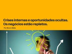 Crises internas e oportunidades ocultas.