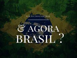 Política: E agora, Brasil?