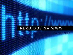 Perdidos na WWW