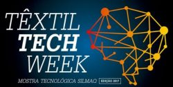 Edição 2017 Têxtil Tech Week conta com lançamentos da Silmaq